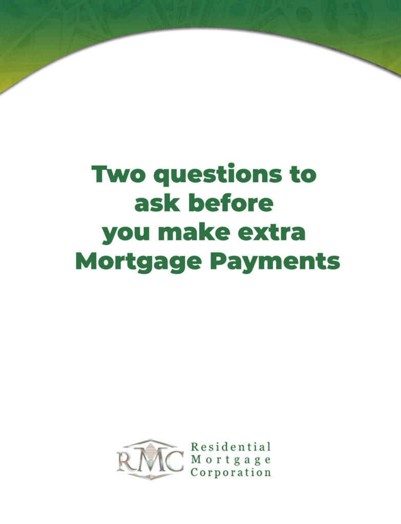 two questions to ask before you make extra mortgage payment